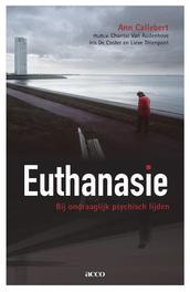 Euthanasie bij ondraaglijk psychisch lijden een onaf verhaal, CALLEBERT, ANN, Ebook
