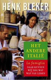 Het andere Italie La famiglia, daar kunnen wij nog wat van leren, Bleker, Henk, Ebook