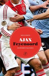 Ajax-Feyenoord gezworen vijanden, Schots, Mik, Ebook