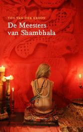 De Meesters van Shambhala de grootste overwinning is overgave, Kroon, Ton van der, Ebook