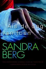 Als de dag van toen Berg, Sandra, Ebook