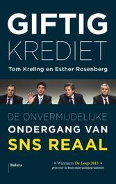 Giftig krediet de onvermijdelijke ondergang van SNS Reaal, Kreling, Tom, Ebook