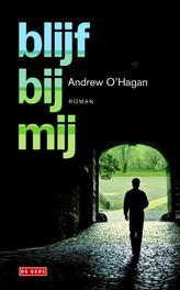 Blijf bij mij O'Hagan, Andrew, Ebook