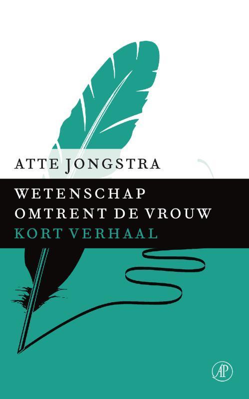 Wetenschap omtrent de vrouw Jongstra, Atte, Ebook