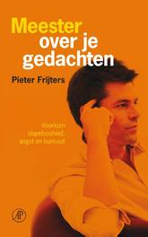 Meester over je gedachten voorkom slapeloosheid, angst en burn-out, Frijters, Pieter, Ebook