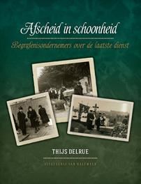 Afscheid in schoonheid begrafenisondernemers over de laatste dienst, Delrue, Thijs, Ebook