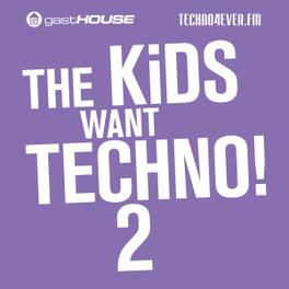 KIDS WANT TECHNO II SELECTED AND MIXED BY DEMA & PARIDE SARACENI V/A, CD