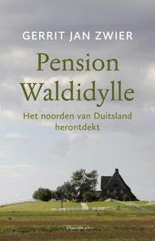 Pension Waldidylle het noorden van Duitsland herontdekt, Zwier, Gerrit Jan, Ebook