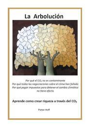 La Arbolucion aprende como crear riqueza a traves del CO2, Hoff, Pieter, Ebook