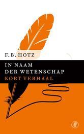 In naam der wetenschap Hotz, F.B., Ebook