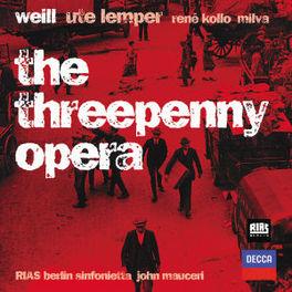 THREEPENNY OPERA W/UTE LEMPER, RENE KOLLO, RIAS BERLIN SINFONIETTA & CHO Audio CD, K. WEILL, CD