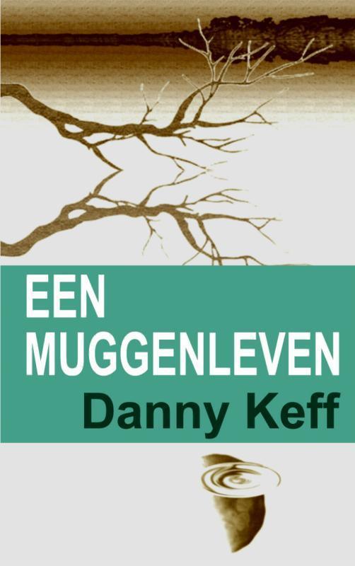 Een muggenleven Keff, Danny, Ebook