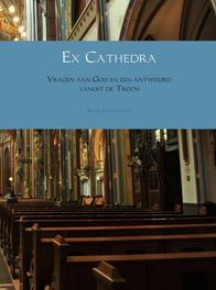 Ex Cathedra vragen aan God en een antwoord vanuit de Troon, Hoornweg, Rene, Ebook