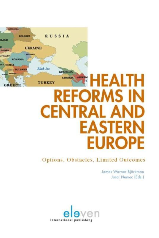 Health reforms in Central and Eastern Europe options, obstacles, limited outcomes, Ebook