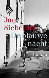 De blauwe nacht roman, Siebelink, Jan, Hardcover