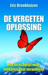 De vergeten oplossing hoe de ecoprijs onze toekomst gaat veranderen, Broekhuizen, Eric, Ebook