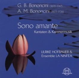 SONO AMANTE:CANTATAS & CH ENSEMBLE LA NINFEA G.B. BONONCINI, CD