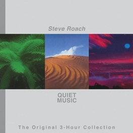 QUIET MUSIC - ORIGINAL.. .. 3-HOUR COLLECTION STEVE ROACH, CD