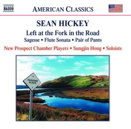 LEFT AT THE FORK IN THE R NEW PROSPECT CHAMBER PLAYERS S. HICKEY, CD