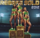REGGAE GOLD 2012 2CD EDITION