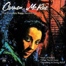COMPLETE KAPP RECORDINGS 3LP'S ON 2CD'S CARMEN MCRAE, CD