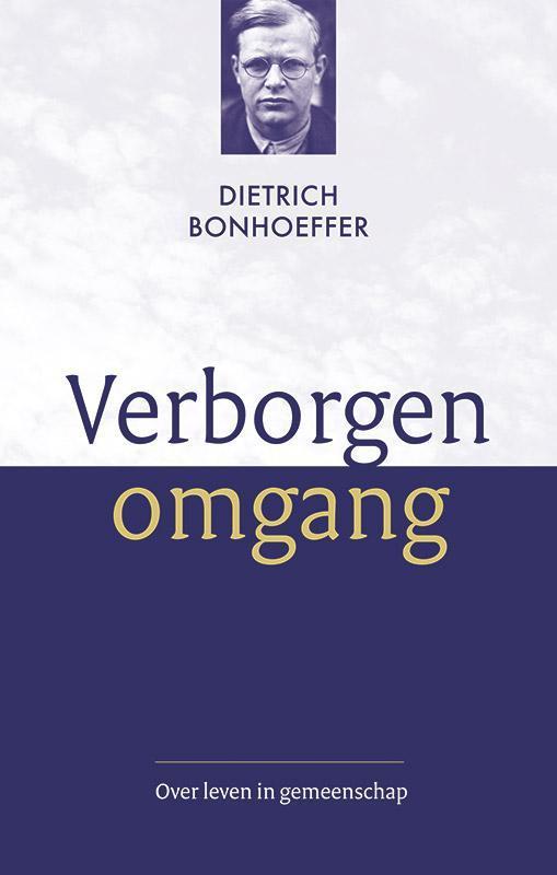 Verborgen omgang. over leven in gemeenschap : Gemeenschapsleven en Gebedenboek van de bijbel, Dietrich Bonhoeffer, Paperback  Wordt verstuurd binnen: Ca. 5 werkdagen<br /><a style=