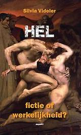 Hel: fictie of werkelijkheid. Wat zegt de bijbel hier nu echt over? wat zegt de bijbel hier nu echt over?, Videler, Silvia, Paperback