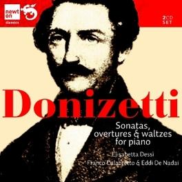 SONATAS, OVERTURES & WALT ELISABETTA DESSI/FRANCO CALABRETTO G. DONIZETTI, CD