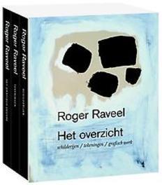 Roger Raveel, het ultieme overzicht schilderijen, tekeningen, grafiek, Scheire, Octave, Hardcover