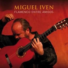 FLAMENCO ENTRE AMIGOS MIGUEL IVEN, CD