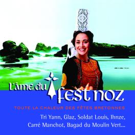 L'AME DU FEST NOZ W/TRI YANN/CARRE MANCHOT/GLAZ/IHNZE/BURN'S DUO/A.O. Audio CD, V/A, CD