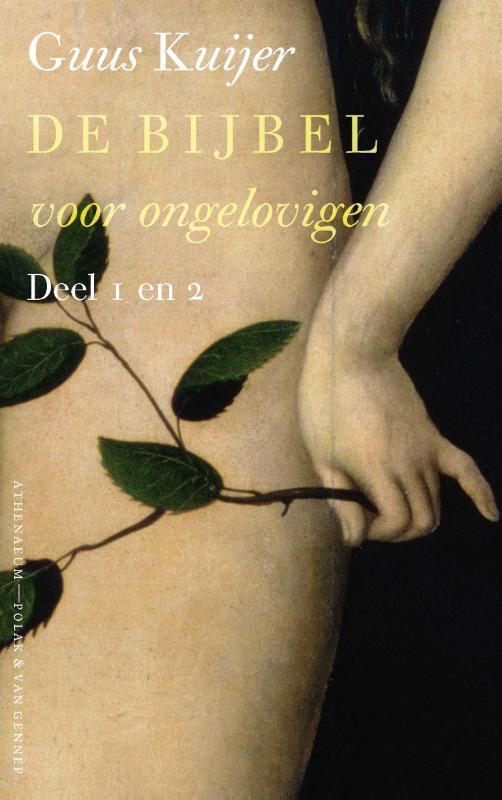 De Bijbel voor ongelovigen / 1 en 2 Kuijer, Guus, Ebook