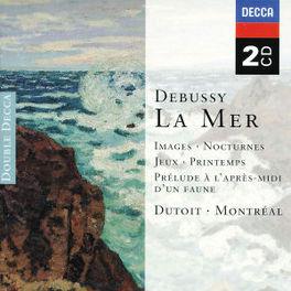 LA MER/IMAGES/NOCTURNES W/CHARLES DUTOIT, ORCH.SYM.DE MONTREAL Audio CD, C. DEBUSSY, CD