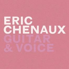 GUITAR & VOICE ERIC CHENAUX, Vinyl LP