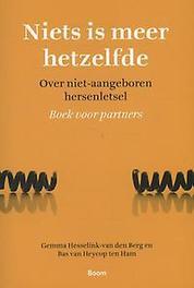 Niets is meer hetzelfde over niet-aangeboren hersenletsel - boek voor partners, Hesselink-van den Berg, Gemma, Paperback