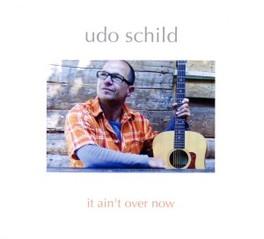 IT AIN'T OVER NOW UDO SCHILD, CD