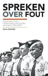 Spreken over fout hoe kinderen van collaborateurs het zwijgen verbraken, 1975-2000, Bram Enning, Paperback
