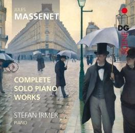 COMPLETE SOLO PIANO WORKS STEFAN IRMER J. MASSENET, CD