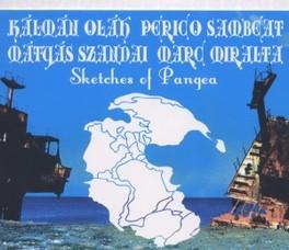SKETCHES OF PANGEA SAMBEAT/MIRALTA/OLAH/SZANDAI V/A, CD