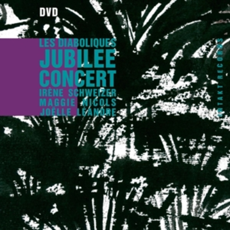 Schweizer/Nicols/Leandre - Les Diaboliques Jubilee Concert