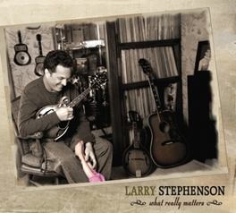 WHAT REALLY MATTERS LARRY STEPHENSON, CD