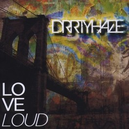 LOVE LOUD DRRTYHAZE, CD