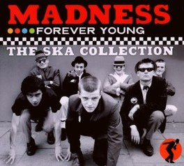 FOREVER YOUNG: SKA.. .. COLLECTION, 22 OF MADNESSS NUTTIEST SKA ANTHEMS MADNESS, CD