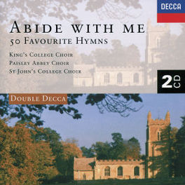ABIDE WITH ME -50 FAVOURI Audio CD, KING'S COLLEGE CHOIR CAMBRIDGE, CD