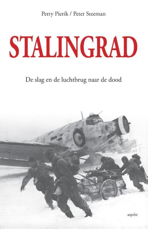 Stalingrad de slag en de luchtbrug naar de dood, Pierik, Perry, Paperback