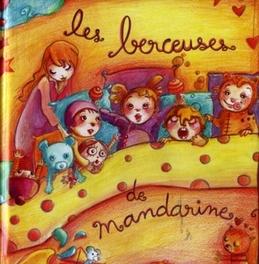 LES BERCEUSES DE.. .. MANDARINE +BOOK. MANDARINE, CD