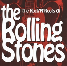 ROCK 'N ROOTS OF THE.. .. ROLLING STONES V/A, CD