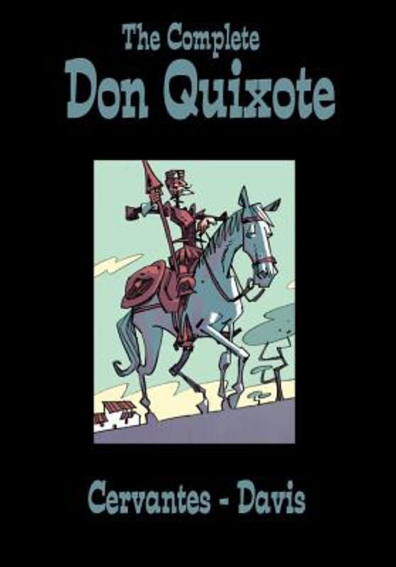 The Complete Don Quixote Miguel de Cervantes, Cervantes Saavedra, Miguel de, Hardcover