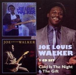 COLD IS THE NIGHT/GIFT 2 ALBUMS ON 1 CD JOE LOUIS WALKER, CD
