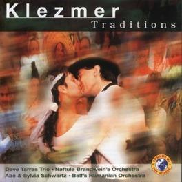 KLEZMER TRADITIONS WDAVE TARRAS TRIO/BELF'S RUMANIAN ORCHESTRA/NAFTULE BR Audio CD, V/A, CD